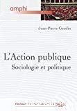 L'action publique : sociologie et politique.