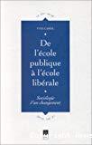 De l'école publique à l'école libérale : sociologie d'un changement.