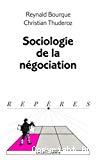 Sociologie de la négociation.