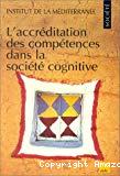 L'accréditation des compétences dans la société cognitive. Actes de la conférence organisée à Marseille les 2 et 3 février 1998