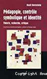 Pédagogie, contrôle symbolique et identité. Théorie, recherche, critique.