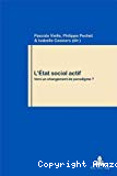 L'Etat social actif : vers un changement de paradigme ?