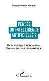 Pensée ou intelligence artificielle ?