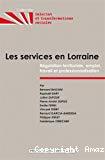 Les services en Lorraine : régulation territoriale, emploi, travail et professionnalisation
