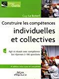 Construire les compétences individuelles et collectives. Agir et réussir avec compétence les réponses à 100 questions