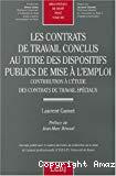 Les contrats de travail conclus au titre des dispositifs publics de mise à l'emploi : contribution à l'étude des contrats de travail spéciaux.