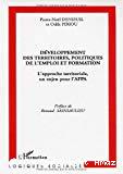 Développement des territoires, politiques de l'emploi et formation. L'approche territoriale, un enjeu pour l'AFPA.