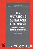 Les mutations du rapport à la norme. Un changement dans la modernité ?