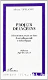 Projets de lycéens. Orientations et projets en classe de seconde générale et technologique.