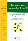 Les transactions aux frontières du social. Formation, travail social, développement local.