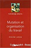 Mutation et organisation du travail.