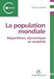 La population mondiale : répartition, dynamique et mobilité.