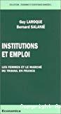 Institutions et emploi. Les femmes et le marché du travail en France.