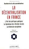 La décentralisation en France : l'état des politiques publiques, la dynamique des réformes locales, la dimension européenne.