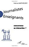 Journalistes-enseignants : concurrence ou interaction ?