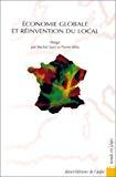 Economie globale et réinvention du local.