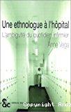 Une ethnologue à l'hôpital. L'ambiguïté du quotidien infirmier.
