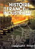 Histoire de la France industrielle.