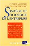 Stratégie et sociologie de l'entreprise.