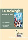 La sociologie. Histoire et idées.