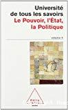 Université de tous les savoirs. Vol. 9 : Le Pouvoir, l'Etat, la Politique.