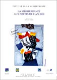 La méditerranée aux portes de l'an 2000. Rapport général.