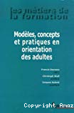 Modèles, concepts et pratiques en orientation des adultes.
