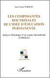 Les composantes doctrinales de l'idée d'éducation permanente : analyse thématique d'un corpus international (Unesco).