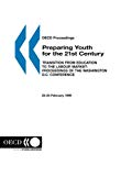 Preparing youth for the 21st century : the transition from education to the labour market. Proceedings of the Washington D.C. conference, 23-24 february 1999.