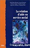 La relation d'aide en service social.