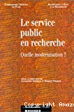 Le service public en recherche. Quelle modernisation ?