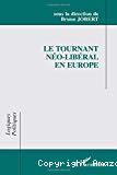 Le tournant néo-libéral en Europe. Idées et recettes dans les pratiques gouvernementales.