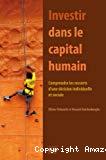 Investir dans le capital humain : comprendre les ressorts d'une décision individuelle et sociale.