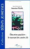 Education populaire : le tournant des années soixante-dix.