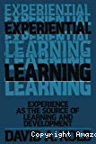 Experiential learning. Experience as the source of learning and development.