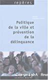 Politique de la ville et prévention de la délinquance.