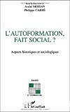 L'autoformation, fait social ? Aspects historiques et sociologiques.