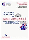 Le guide pratique du travail à temps partagé ou multisalariat.