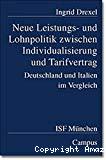Neue Leistungs- und Lohnpolitik zwischen Individualisierung und Tarifvertrag. Deutschland und Italien im Vergleich.