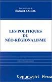 Les politiques du néo-régionalisme.