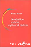 L'évaluation scolaire : mythes et réalités.
