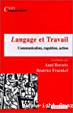 Langage et Travail. Communication, cognition, action.
