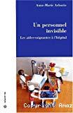 Un personnel invisible. Les aides-soignantes à l'hôpital.