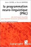 La programmation neuro-linguistique (PNL). Des techniques nouvelles pour favoriser l'évolution professionnelle.