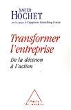 Transformer l'entreprise : de la décision à l'action.