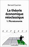 La théorie économique néoclassique. 1. Microéconomie.