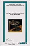 Initiative individuelle et formation. Contributions de la recherche, état des pratiques et étude bibliographique.
