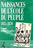 Naissances de l'école du peuple. 1815-1870.