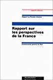 Rapport sur les perspectives de la France. Rapport au Premier ministre.