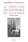 La tradition sociologique de Chicago 1892-1961.
